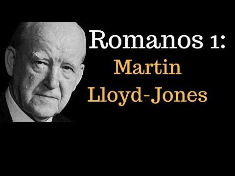 Sermão: Martin Lloyd Jones -  Sermão em  Romanos 1