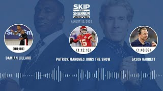 Damian Lillard, Patrick Mahomes joins the show, Jason Garrett (8.12.20) | UNDISPUTED Audio Podcast