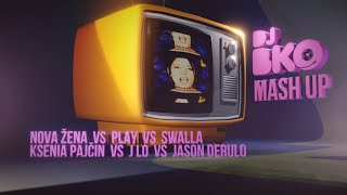 NOVA ZENA x PLAY x SWALLA ( DJ BKO MASH UP )