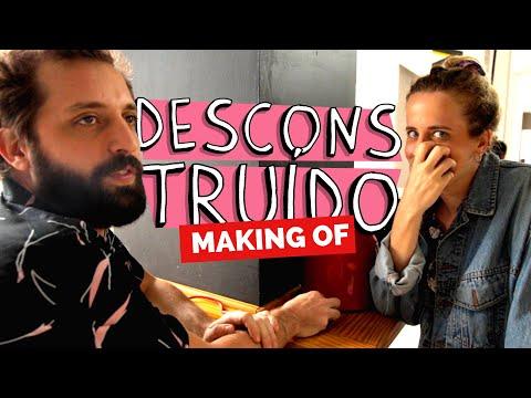 MAKING OF - DESCONSTRUÍDO