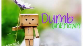 Dumb   Unknown