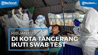 Direstui Angkut Penumpang, Ribuan Ojek Online di Kota Tangerang Ikuti Swab Test