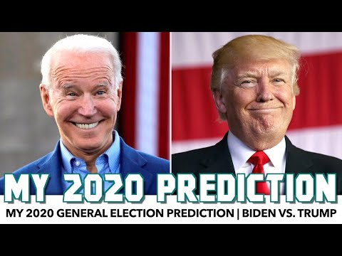 My 2020 General Election Prediction | Biden vs. Trump