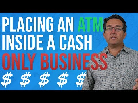 How To Put An ATM In A Successful Cash Only Business