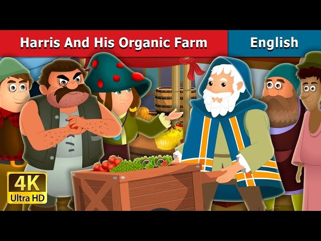 Harris and His Organic Farm Story | Bedtime Stories | English Fairy Tales