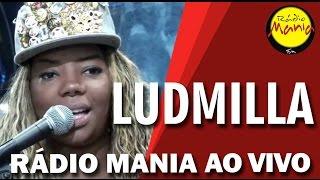 🔴 Radio Mania   Ludmilla   Um Amor Puro