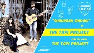 Suburban Zindagi - The Tapi Project| Latest Music  - songdew