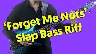 'Forget Me Nots' Slap Bass Riff Lesson
