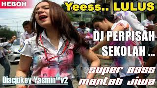 Gambar cover DJ PERPISAHAN SEKOLAH - DJ SANTAI TERBARU LAGI VIRAL !!!! 2018