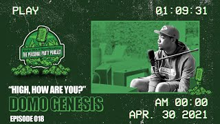 """The Personal Party Podcast - """"High, how are you?"""" ft Domo Genesis Episode 018"""