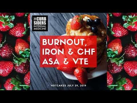 #163 Hotcakes: Burnout, iron for heart failure, aspirin & VTE prevention