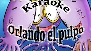 """Karaoke infantil: canción """"Orlando el pulpo"""""""