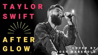 Afterglow - Taylor Swift | Cover by Josh Rabenold