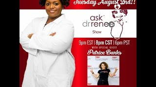 The Ask Dr. Renee Show with Patrice Banks