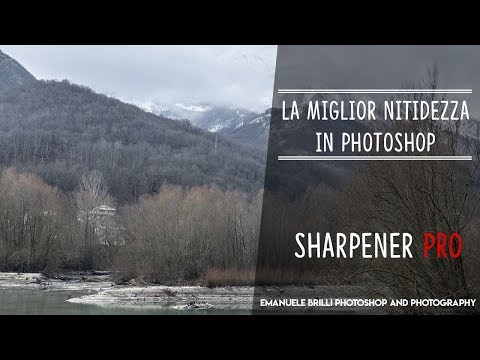 LA MIGLIOR NITIDEZZA con SHARPENER PRO? Google Nik Collection – Photoshop Tutorial