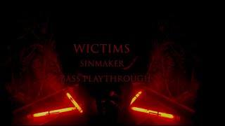 Video Wictims - SinMaker //Bass Playthrough//