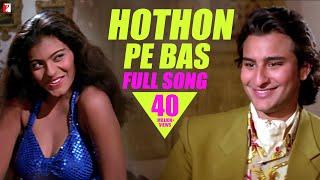 Hothon Pe Bas | Full Song HD | Yeh Dillagi | Saif Ali Khan
