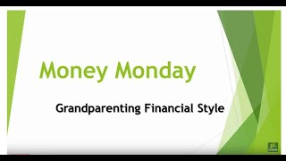 3/11/19 Money Monday: The Financial Styles Of Grandparenting On Across The Fence