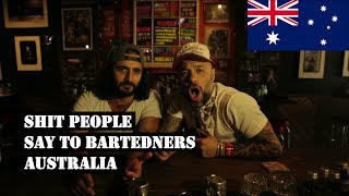 Shit People Say To Bartenders, Australia | Drinks Network