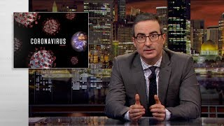 Coronavirus: Last Week Tonight with John Oliver (HBO)