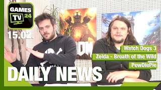 Watch Dogs 3,  PewDiePie, Zelda Season Pass | Games TV 24 Daily - 16.02.17