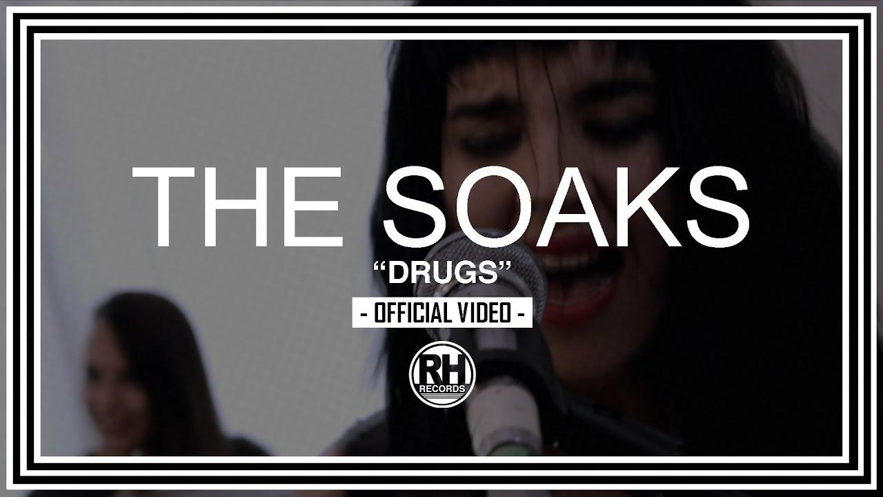 The Soaks - Drugs