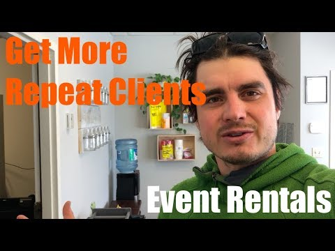 Get More Repeat Clients - Growing My Event Rental Business