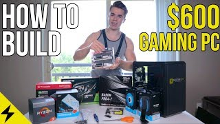 How To Build A $600 Gaming PC   Step By Step Tutorial 2019