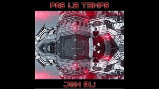 Jon Ali - PAS LE TEMPS (Clip Officiel)
