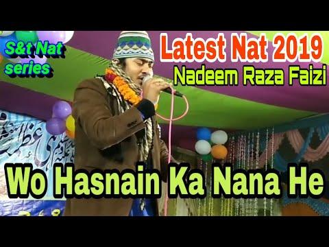New Nat 2019, By Nadeem raza faizi , Wo hasnain ka nana h