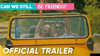 Can We Still Be Friends Trailer