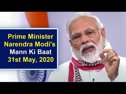 PM Narendra Modi's Mann Ki Baat - 31st May, 2020
