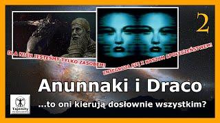 Anunnaki i Draco – cz.2 – …to oni kierują dosłownie wszystkim?