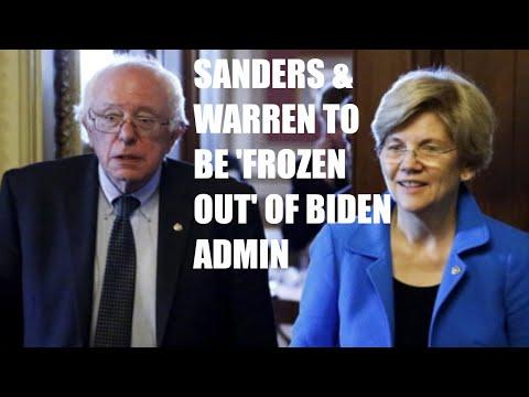 Bernie Sanders & Elizabeth Warren To Be FROZEN OUT Of Joe Biden Administration!