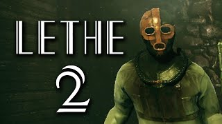 Lethe - Episode One [Part 2] - UP CLOSE AND PERSONAL
