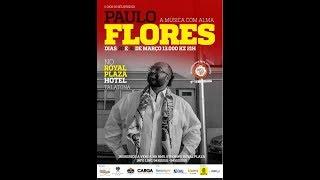 SHOW DO MÊS - 5ª TEMPORADA - PAULO FLORES - A MÚSICA COM ALMA - DIA 1