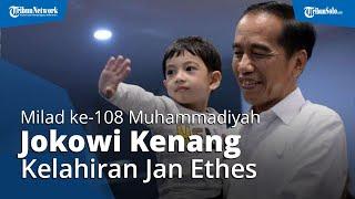 Apresiasi Muhammadiyah di Acara Milad ke-108, Jokowi: Ethes Lahir di RS PKU, Bu Iriana Kuliah di UMS