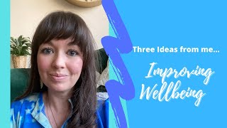 Five minute clip - 3 Wellbeing Tips!