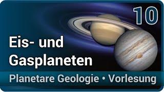 Eisplaneten und Gasriesen • Planetare Geologie (10)   Christian Köberl