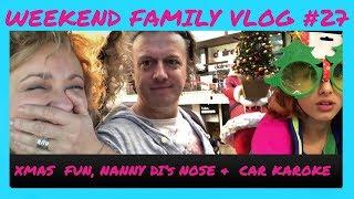 WEEKEND VLOG #27 More Xmas SHOPPING, Nanny Di's NOSE, Nadia Gets LOST & SINGS!!)