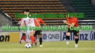 Than Quảng Ninh và TPHCM hết cơ hội tranh tài tại AFC Cup 2020