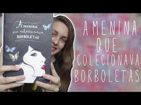 A MENINA QUE COLECIONAVA BORBOLETAS | Luana Albino