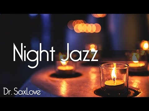 Night Jazz - Soft Jazz Saxophone Instrumental Music for Relaxing and Study