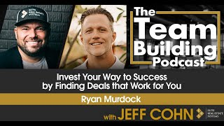 Invest Your Way to Success by Finding Deals that Work for You w/ Ryan Murdock