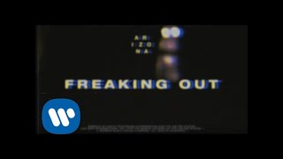 A R I Z O N A - Freaking Out [Official Music Video]