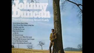 Johnny Duncan - There's Still Someone I Can't Forget