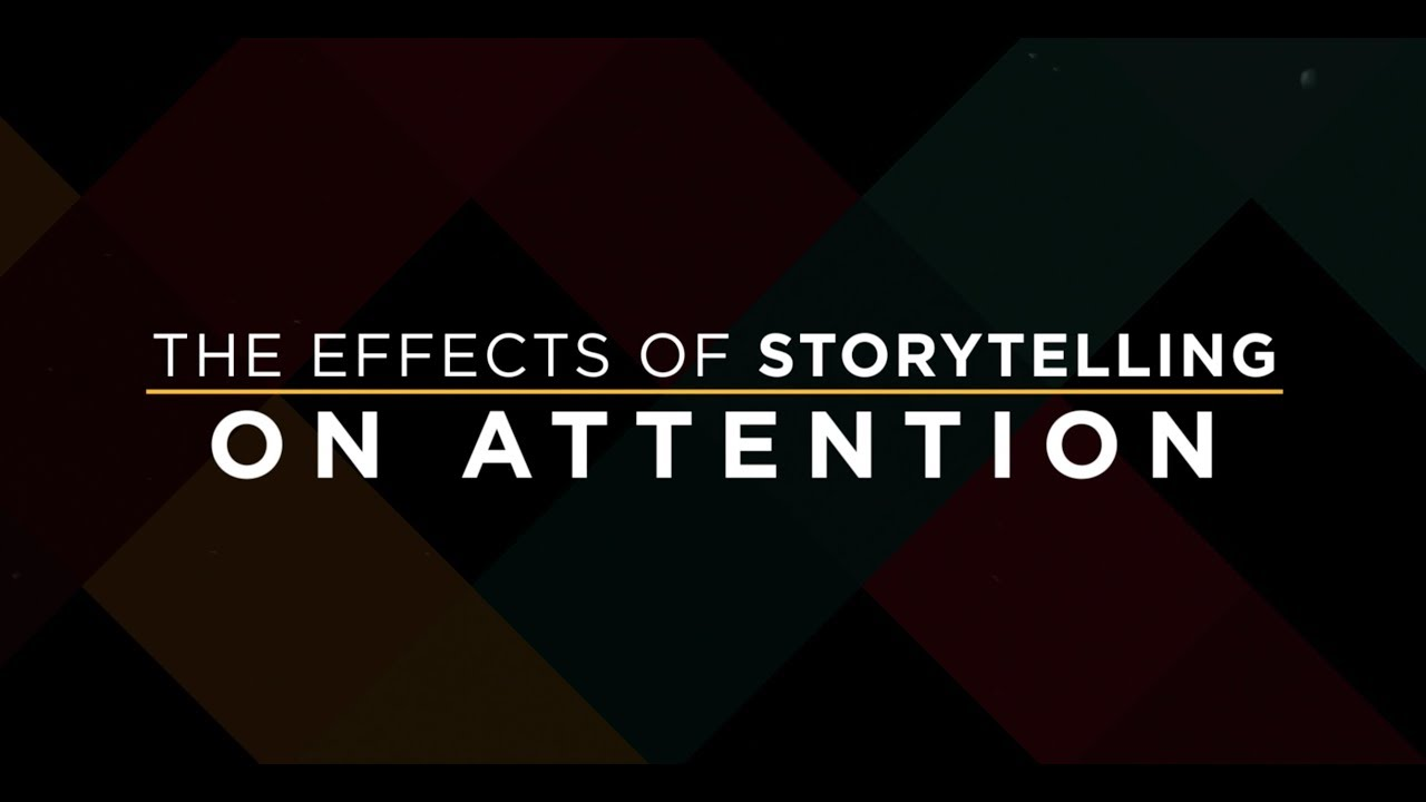The Effects of Storytelling on Attention