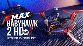 Emax Babyhawk II HD FPV Drone FULL Set-Up and Review