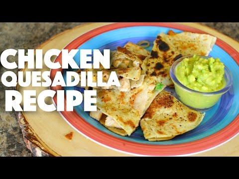 Video Chicken Quesadilla - appetizer - weight loss - easy recipes - homemade dinner recipes - appetizers