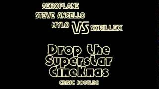 Aeroplane, Steve Angello & Mylo VS Skrillex - Drop the Superstar CineKnas (CrissC Bootleg) Preview